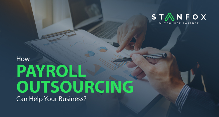 How Payroll Outsourcing Can Help Your Business