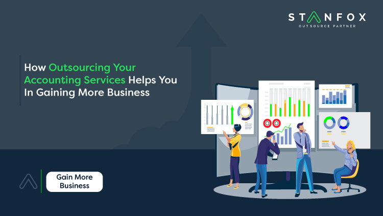 How Outsourcing Accounting Services Helps You In Gaining More Business